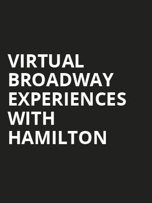 Virtual Broadway Experiences with HAMILTON, Virtual Experiences for Wichita, Wichita