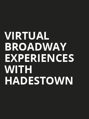 Virtual Broadway Experiences with HADESTOWN, Virtual Experiences for Wichita, Wichita