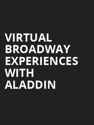 Virtual Broadway Experiences with ALADDIN, Virtual Experiences for Wichita, Wichita